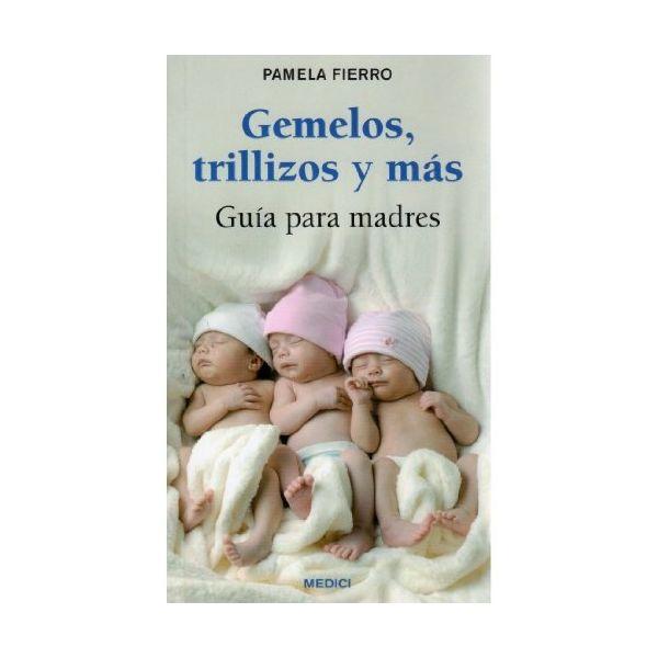 Gemelos, Trillizos y Mas. Tapa Blanda. Pamela Fierro