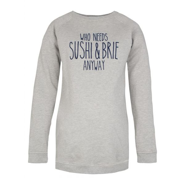 Sudadera Premamá Who needs Sushi and Brie