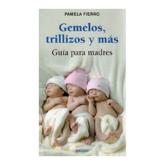 Libro Gemelos, Trillizos y Mas en Tapa Blanda escrito por Pamela Fierro